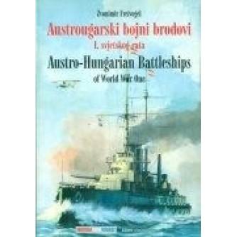 ZVONIMIR FREIVOGEL : AUSTROUGARSKI BOJNI BRODOVI I. SVJETSKOG RATA